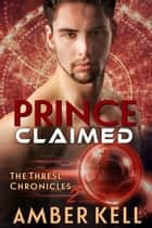 Prince Claimed ebook by Amber Kell
