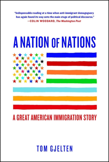 A Nation of Nations - A Great American Immigration Story ebook by Tom Gjelten