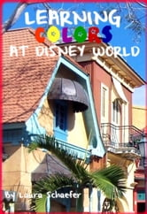 Learning Colors at Disney World ebook by Laura Schaefer