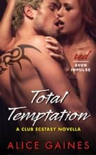 Total Temptation ebook by Alice Gaines