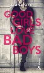 Good Girls Love Bad Boys - Tome 1 - le succès New Adult sur Wattpad enfin en papier ! ebook by Alana Scott