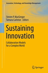 Sustaining Innovation - Collaboration Models for a Complex World ebook by