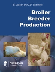 Broiler Breeder Production ebook by S. Leeson,J. D. Summers