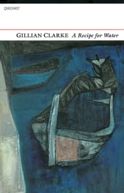 A Recipe for Water ebook by Gillian Clarke