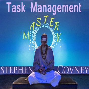 Task Management Mastery audiobook by Stephen Covney