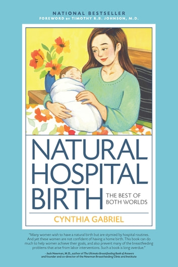 Natural Hospital Birth - The Best of Both Worlds ebook by Cynthia Gabriel