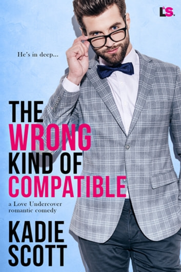 The Wrong Kind of Compatible ebook by Kadie Scott