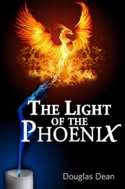 Light Of The Phoenix ebook by Douglas Dean