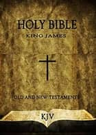 Holy Bible, King James Version (Original KJV: Easy Read) ebook by King James