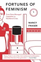 Fortunes of Feminism - From State-Managed Capitalism to Neoliberal Crisis ebook by Nancy Fraser
