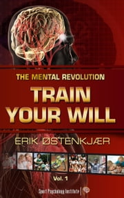 Train Your Will ebook by Erik Oestenkjaer