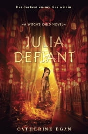 Julia Defiant ebook by Catherine Egan