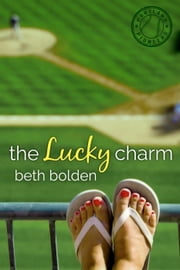 The Lucky Charm - The Portland Pioneers, #1 ebook by Beth Bolden