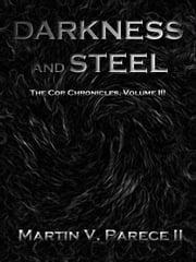 Darkness and Steel - The Cor Chronicles, Vol. III ebook by Martin Parece