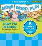Now I'm Reading! Pre-Reader: More Word Play ebook by