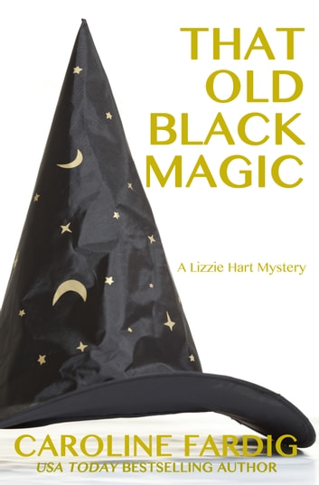 That Old Black Magic ebook by Caroline Fardig