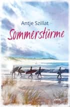 Sommerstürme ebook by Antje Szillat