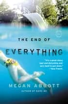 The End of Everything ebook by Megan Abbott