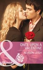 Once Upon a Valentine (Mills & Boon Cherish) (The Hunt for Cinderella, Book 11) 電子書 by Allison Leigh