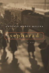 Sepharad ebook by Antonio Munoz Molina