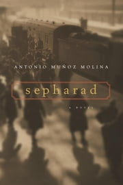 Sepharad ebook by Antonio Munoz Molina,Margaret Sayers Peden
