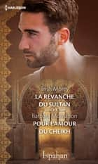 La revanche du sultan - Pour l'amour du cheikh ebook by Trish Morey, Barbara McMahon