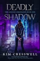 Deadly Shadow - A Paranormal Suspense Thriller ebook by Kim Cresswell