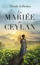 La Mariée de Ceylan ebook by Dinah Jefferies, Jean-Yves Cotté