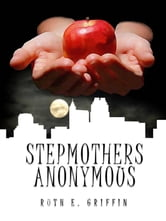 Stepmothers Anonymous ebook by Ruth E Griffin