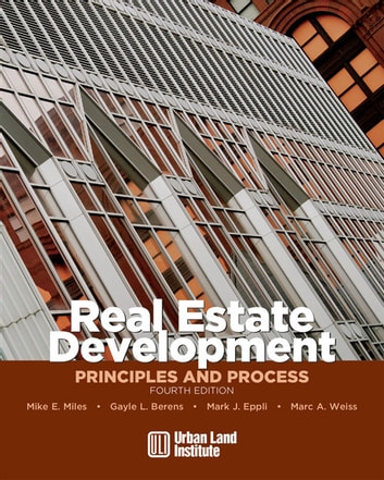 Real Estate Development - Principles and Process ebook by Mike E. Miles,Gayle L. Berens,Mark J. Eppli,Marc A. Weiss