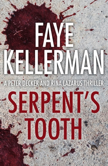 Serpent's Tooth (Peter Decker and Rina Lazarus Series, Book 10) ebook by Faye Kellerman