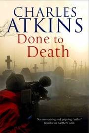 Done to Death: The new mystery featuring lesbian sleuths Lil and Ada ebook by Charles Atkins