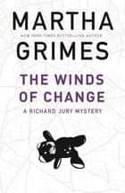 The Winds of Change eBook by Martha Grimes