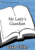 My Lady's Guardian ebook by Gayle Callen