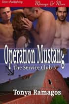 Operation Mustang ebook by Tonya Ramagos