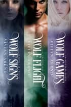 Granite Lake Wolves: Books 1-3 ebook by