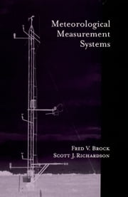 Meteorological Measurement Systems ebook by Fred V. Brock, Scott J. Richardson