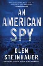 An American Spy - A Novel ebook by Olen Steinhauer