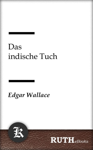 Das indische Tuch ebook by Edgar Wallace