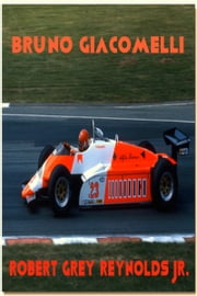 Bruno Giacomelli ebook by Robert Grey Reynolds Jr