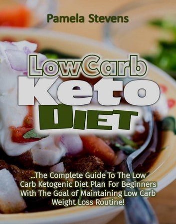 ketogenic diet the ultimate guide to understanding the ketogenic diet for weight loss