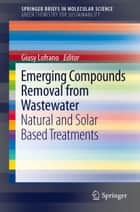 Emerging Compounds Removal from Wastewater ebook by Giusy Lofrano