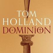 Dominion - The Making of the Western Mind audiobook by Tom Holland