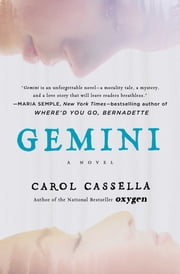 Gemini - A Novel ebook by Carol Cassella