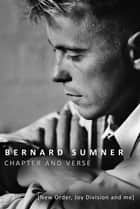 Chapter and Verse ebook by Bernard Sumner