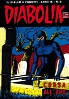 DIABOLIK (163) - Corsa all'oro ebook by Angela e Luciana Giussani