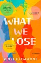 What We Lose ebook by Zinzi Clemmons