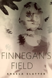 Finnegan's Field - A Tor.Com Original ebook by Angela Slatter