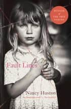 Fault Lines ebook by Nancy Huston