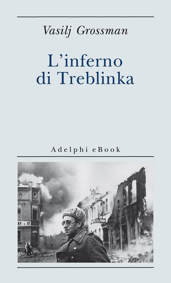 L'inferno di Treblinka ebook by Vasilij Grossman